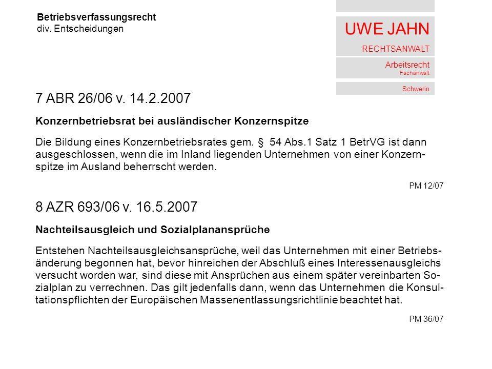 UWE JAHN RECHTSANWALT Arbeitsrecht Fachanwalt Schwerin Betriebsverfassungsrecht div. Entscheidungen 7 ABR 26/06 v. 14.2.2007 Konzernbetriebsrat bei au