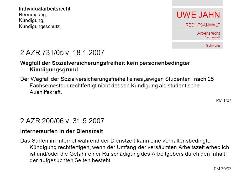 UWE JAHN RECHTSANWALT Arbeitsrecht Fachanwalt Schwerin 2 AZR 731/05 v. 18.1.2007 Wegfall der Sozialversicherungsfreiheit kein personenbedingter Kündig