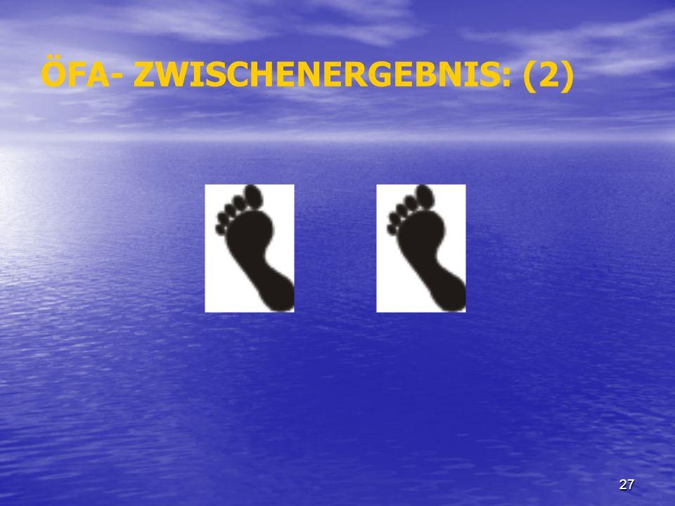 27 ÖFA- ZWISCHENERGEBNIS: (2)