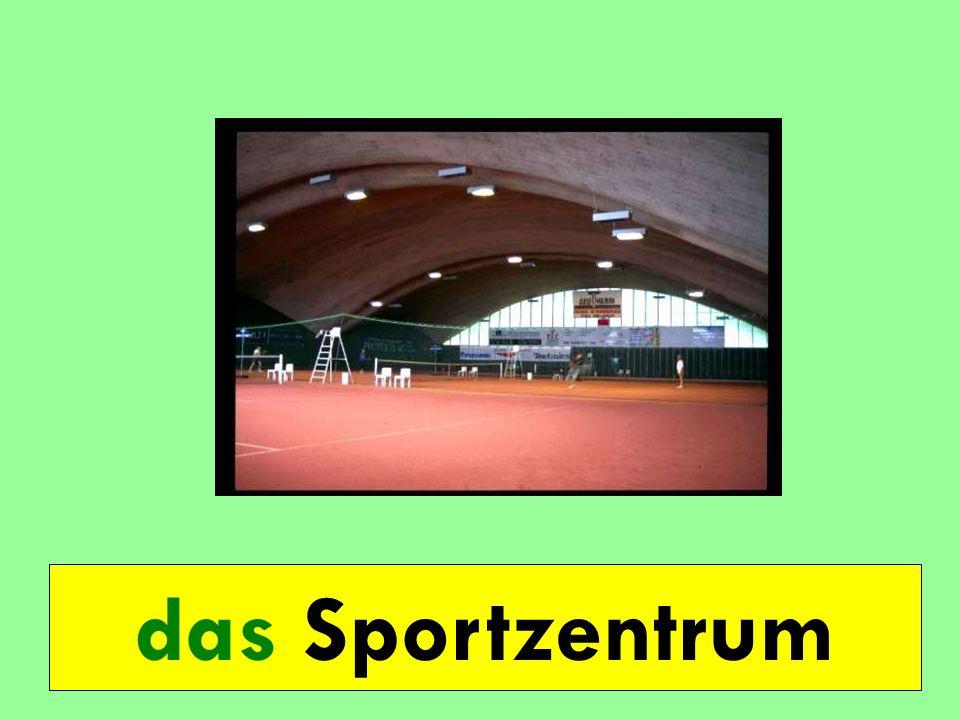 das Sportzentrum