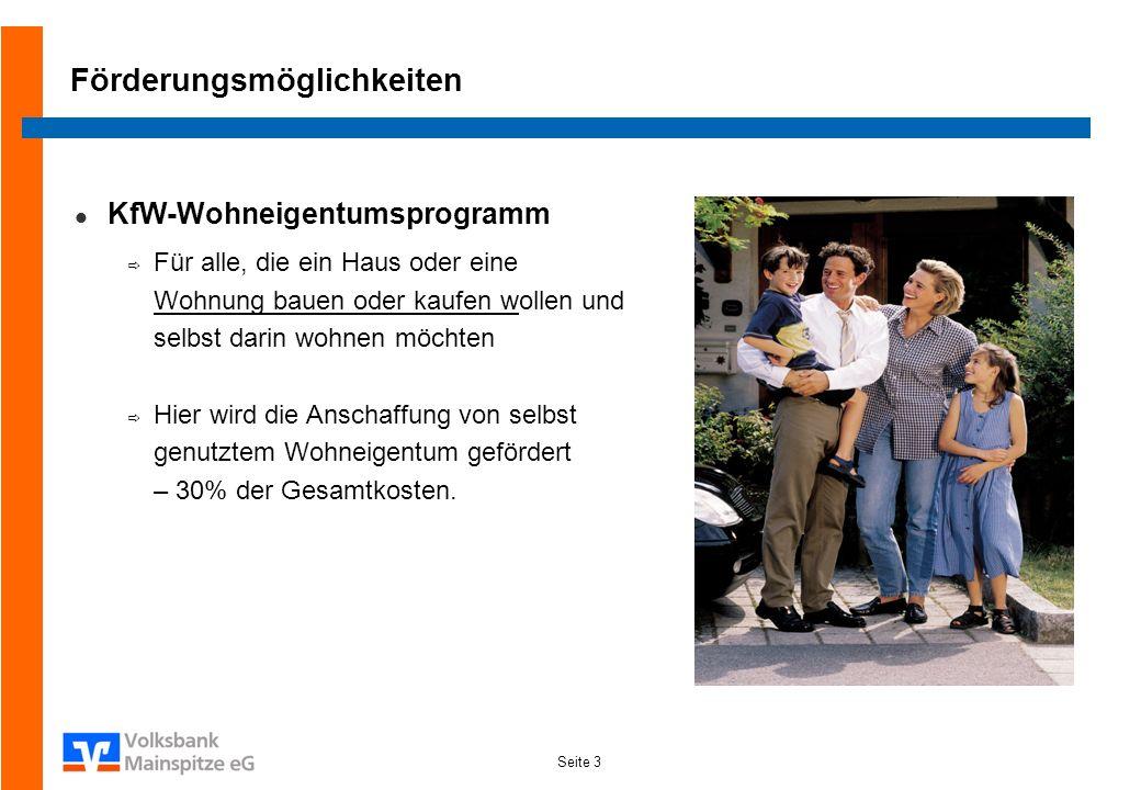 Seite 3 Förderungsmöglichkeiten KfW-Wohneigentumsprogramm Für alle, die ein Haus oder eine Wohnung bauen oder kaufen wollen und selbst darin wohnen mö
