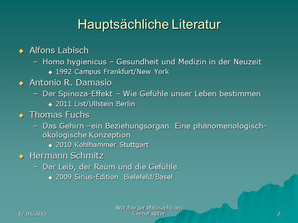 17.01.2013 Würzburger Philosophicum Gernot Rüter 2 Hauptsächliche Literatur Alfons Labisch Alfons Labisch –Homo hygienicus – Gesundheit und Medizin in