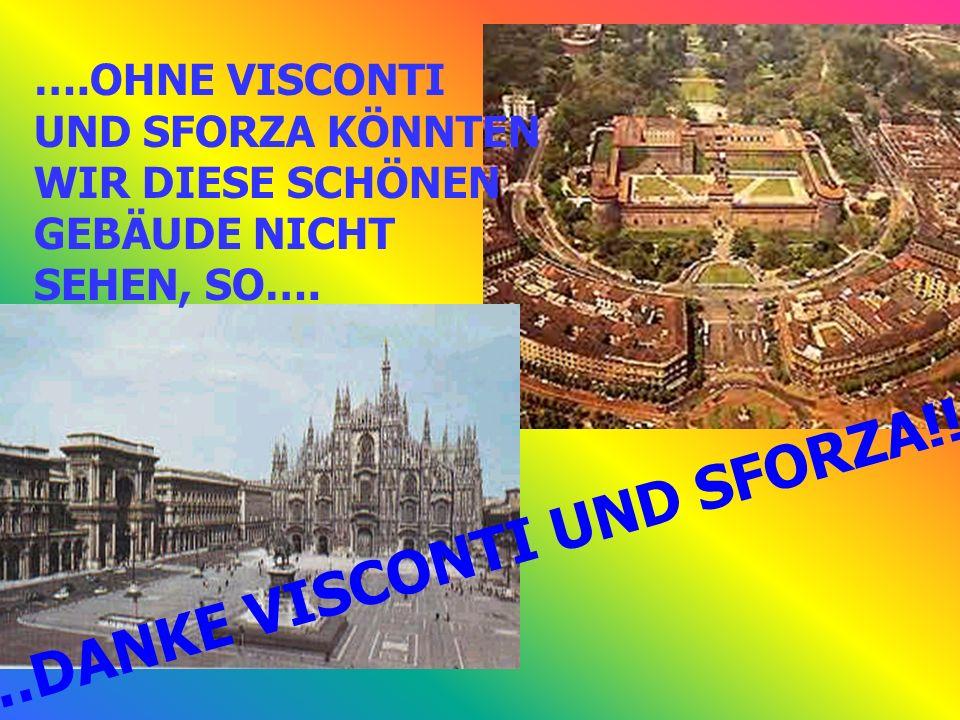 …DANKE VISCONTI UND SFORZA!!.