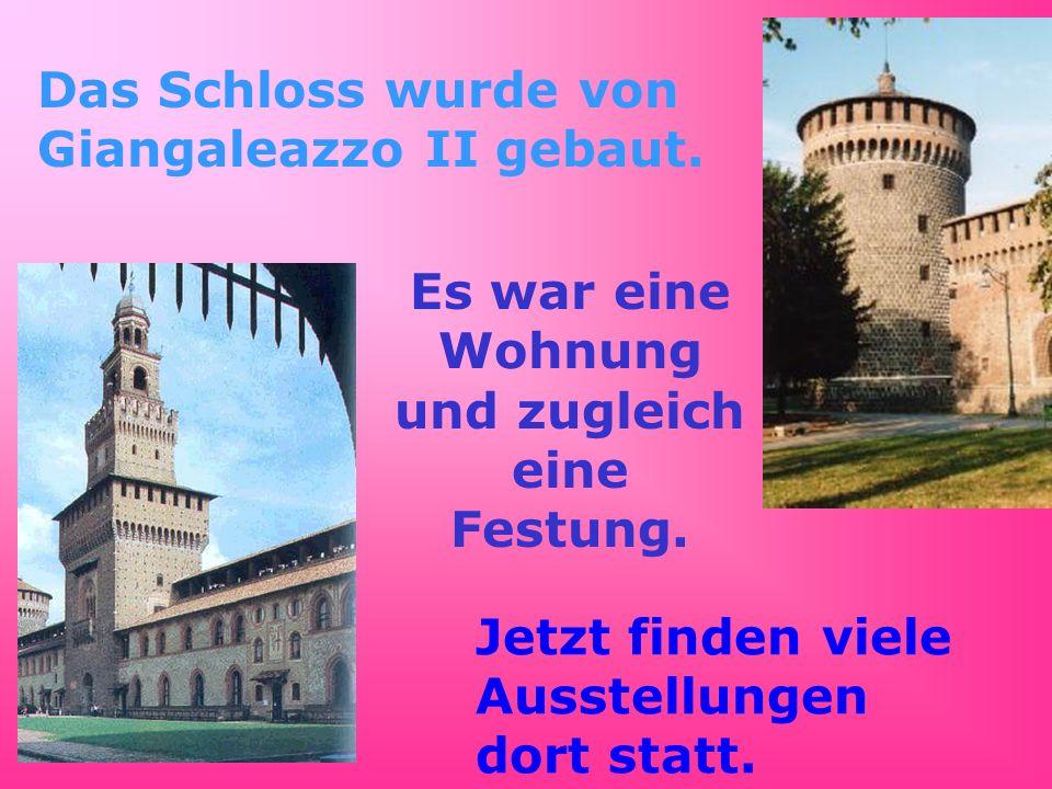 Das Schloss wurde von Giangaleazzo II gebaut. Es war eine Wohnung und zugleich eine Festung. Jetzt finden viele Ausstellungen dort statt.