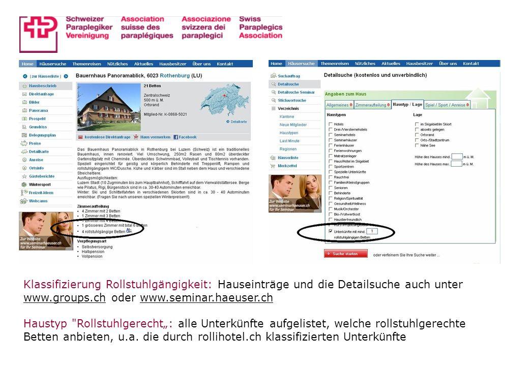 Klassifizierung Rollstuhlgängigkeit: Hauseinträge und die Detailsuche auch unter www.groups.ch oder www.seminar.haeuser.ch Haustyp