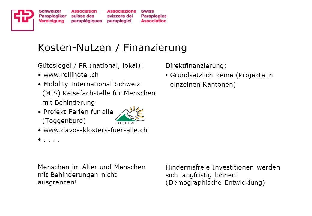 Kosten-Nutzen / Finanzierung Gütesiegel / PR (national, lokal): www.rollihotel.ch Mobility International Schweiz (MIS) Reisefachstelle für Menschen mi