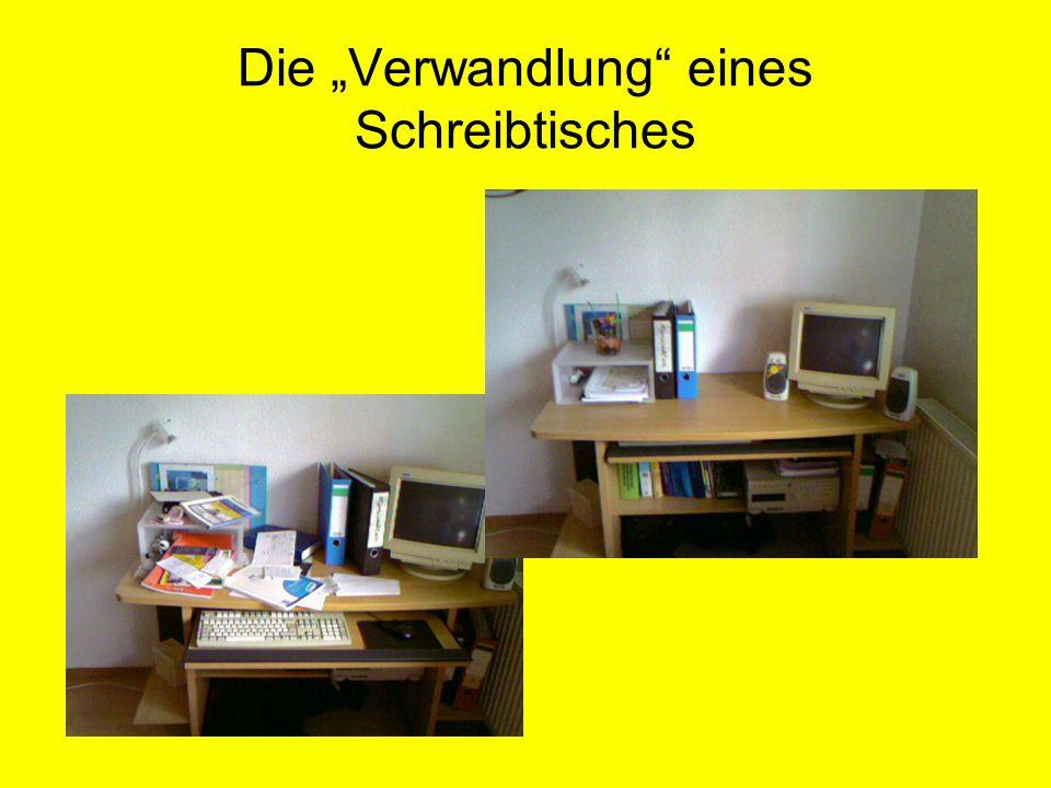 Die Verwandlung eines Schreibtisches