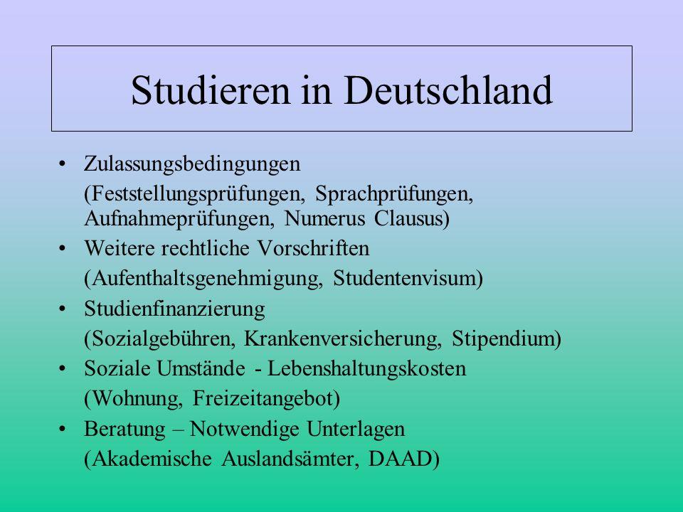 Studieren in Deutschland Zulassungsbedingungen (Feststellungsprüfungen, Sprachprüfungen, Aufnahmeprüfungen, Numerus Clausus) Weitere rechtliche Vorsch