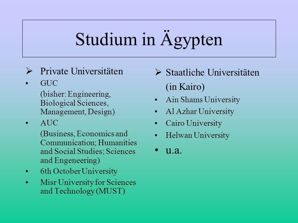 Studium in Ägypten Private Universitäten GUC (bisher: Engineering, Biological Sciences, Management, Design) AUC (Business, Economics and Communication