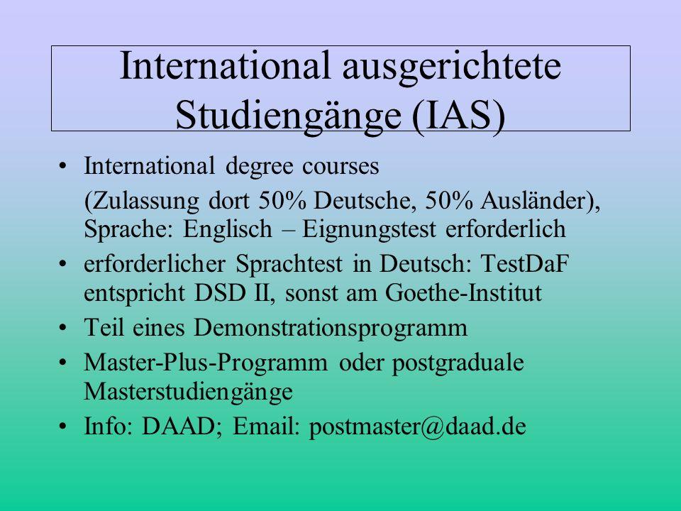 International ausgerichtete Studiengänge (IAS) International degree courses (Zulassung dort 50% Deutsche, 50% Ausländer), Sprache: Englisch – Eignungs