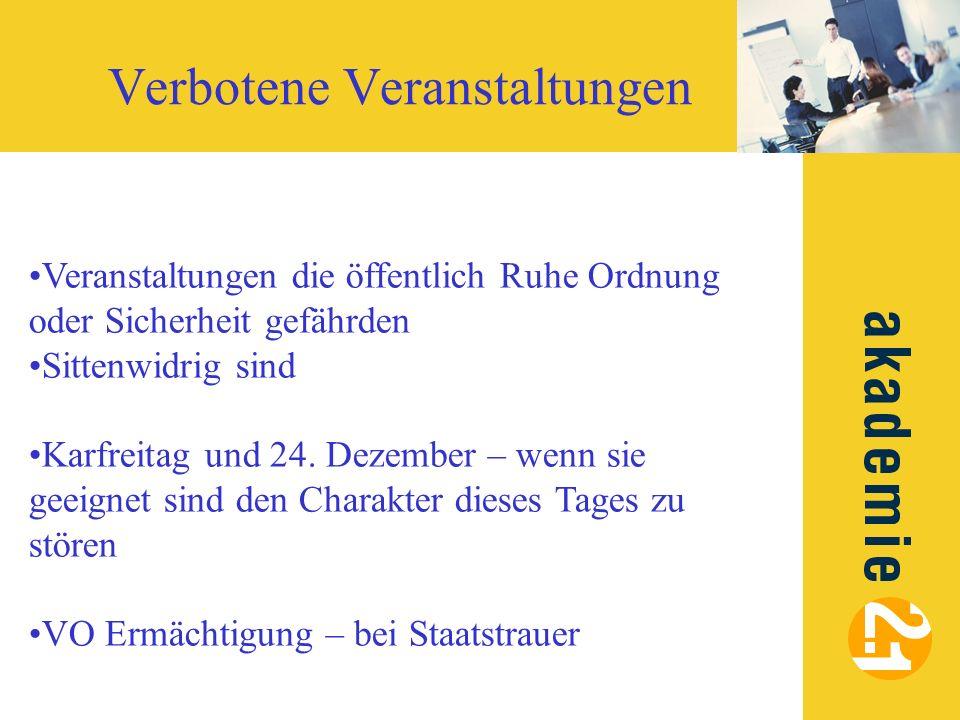 Verbotene Veranstaltungen Veranstaltungen die öffentlich Ruhe Ordnung oder Sicherheit gefährden Sittenwidrig sind Karfreitag und 24. Dezember – wenn s
