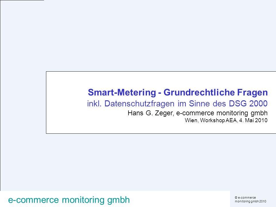 © e-commerce monitoring gmbh 2010 e-commerce monitoring gmbh Smartmeter - spezifische Problemstellungen (sicherheits)technische Umsetzung.