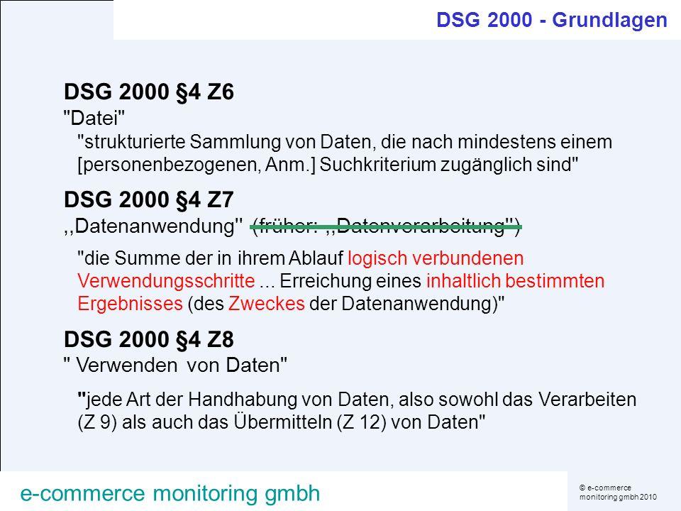 © e-commerce monitoring gmbh 2010 e-commerce monitoring gmbh DSG 2000 - Grundlagen DSG 2000 §4 Z6
