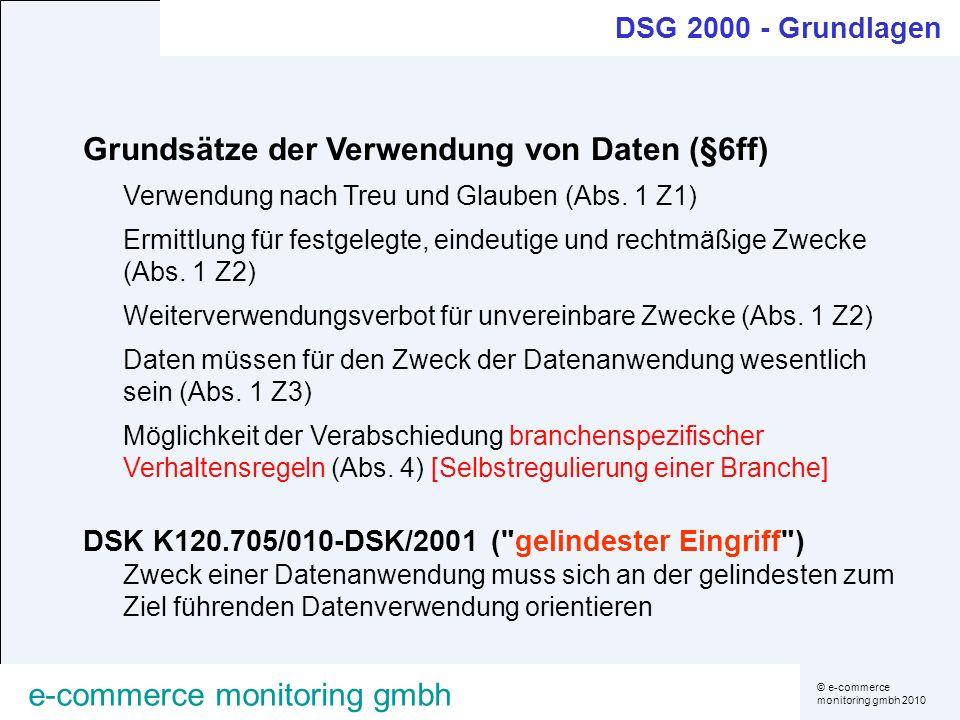 © e-commerce monitoring gmbh 2010 e-commerce monitoring gmbh Grundsätze der Verwendung von Daten (§6ff) Verwendung nach Treu und Glauben (Abs. 1 Z1) E