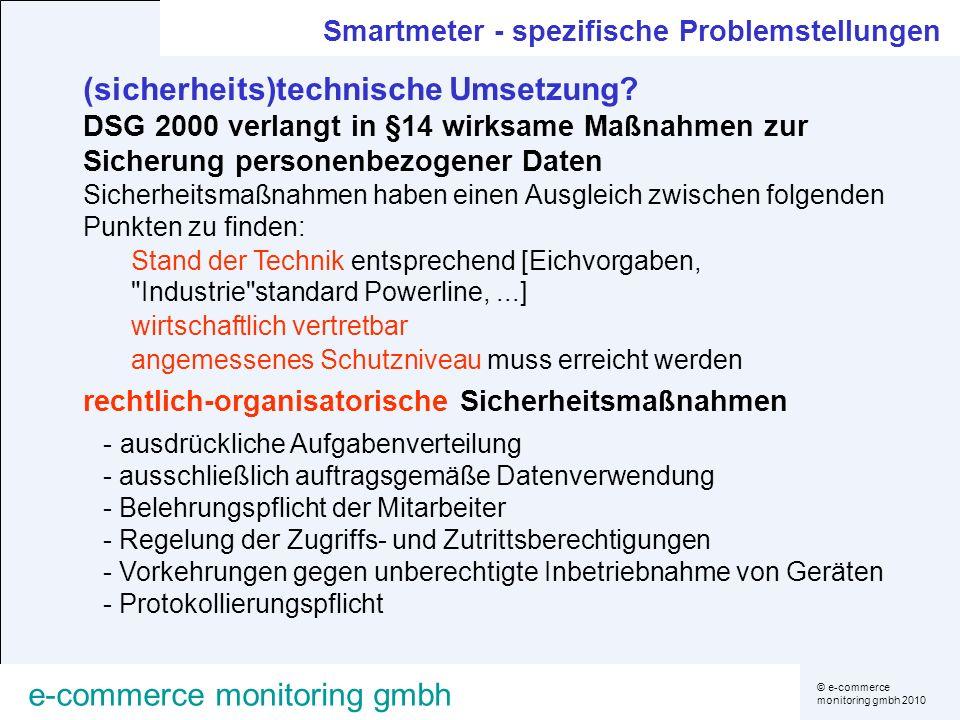 © e-commerce monitoring gmbh 2010 e-commerce monitoring gmbh Smartmeter - spezifische Problemstellungen (sicherheits)technische Umsetzung? DSG 2000 ve