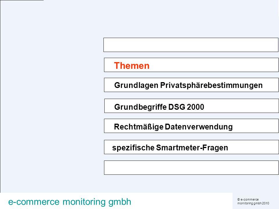 © e-commerce monitoring gmbh 2010 e-commerce monitoring gmbh Themen Grundlagen Privatsphärebestimmungen Grundbegriffe DSG 2000 Rechtmäßige Datenverwen