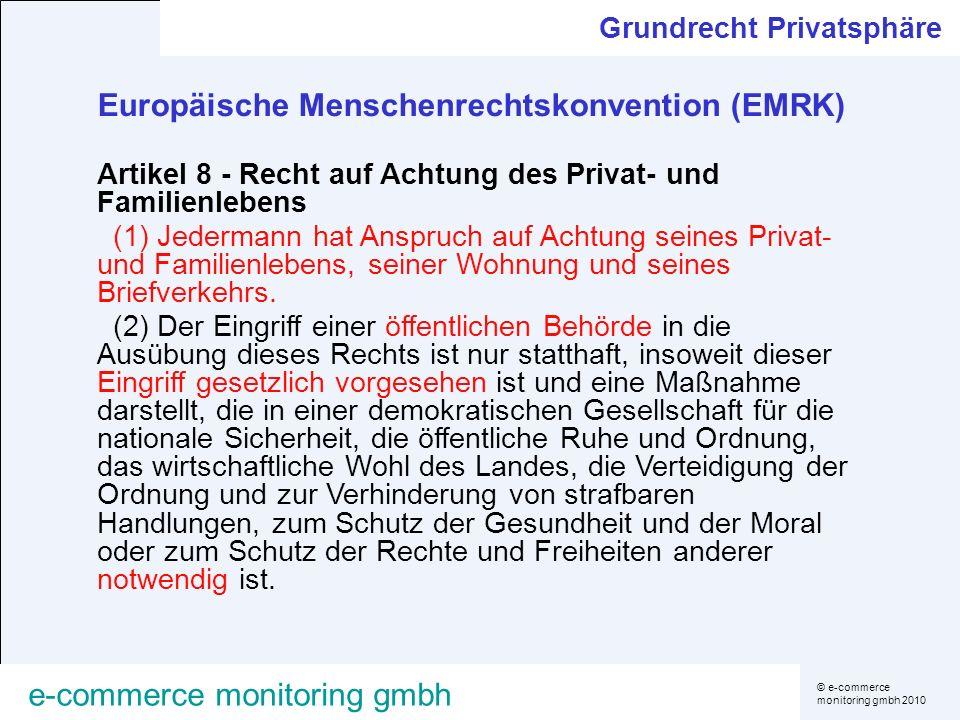 © e-commerce monitoring gmbh 2010 e-commerce monitoring gmbh Europäische Menschenrechtskonvention (EMRK) Artikel 8 - Recht auf Achtung des Privat- und