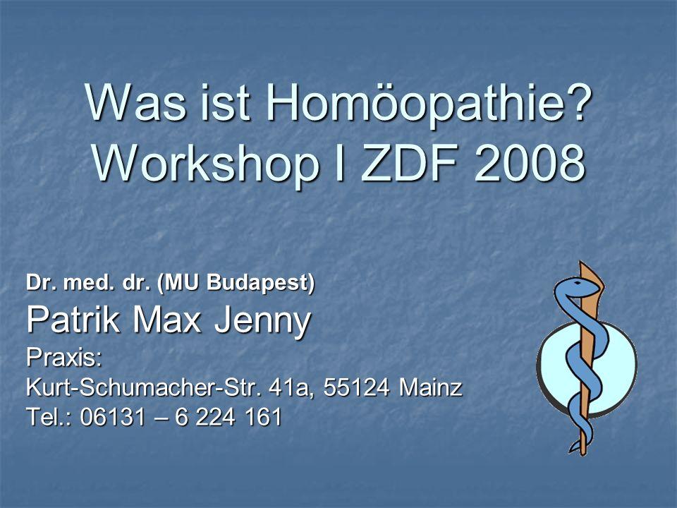 Was ist Homöopathie. Workshop I ZDF 2008 Dr. med.