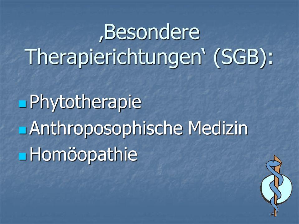 Besondere Therapierichtungen (SGB): Phytotherapie Phytotherapie Anthroposophische Medizin Anthroposophische Medizin Homöopathie Homöopathie