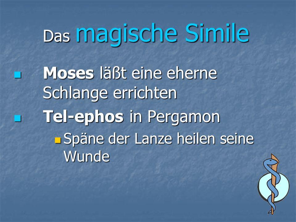 Das magische Simile Moses läßt eine eherne Schlange errichten Moses läßt eine eherne Schlange errichten Tel-ephos in Pergamon Tel-ephos in Pergamon Späne der Lanze heilen seine Wunde Späne der Lanze heilen seine Wunde