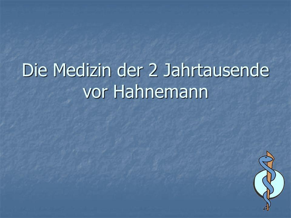 Die Medizin der 2 Jahrtausende vor Hahnemann