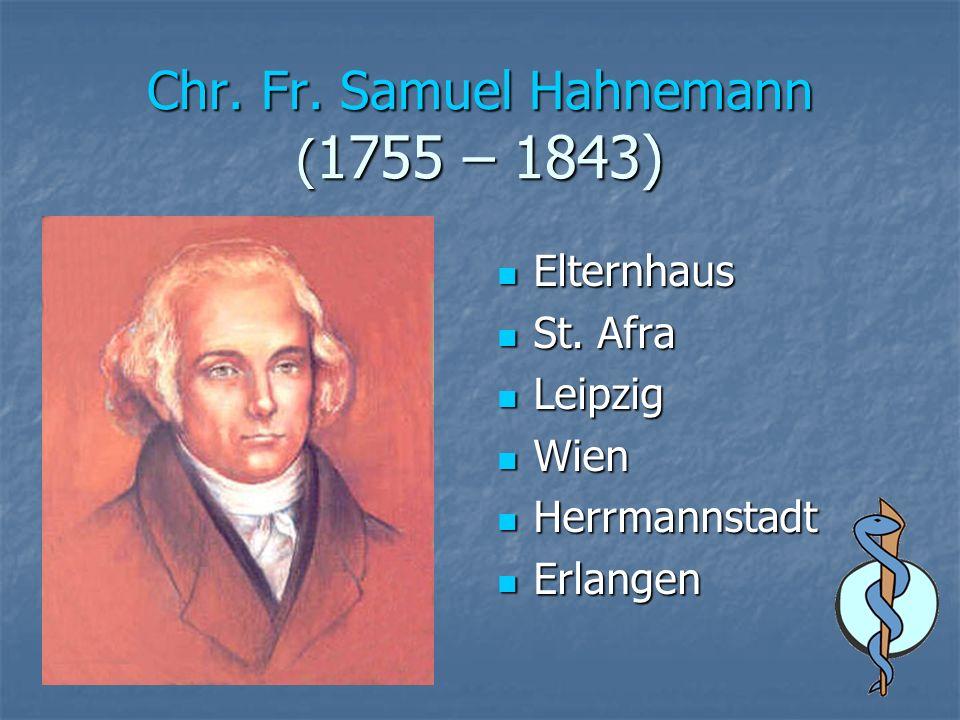Chr. Fr. Samuel Hahnemann ( 1755 – 1843) Elternhaus Elternhaus St.