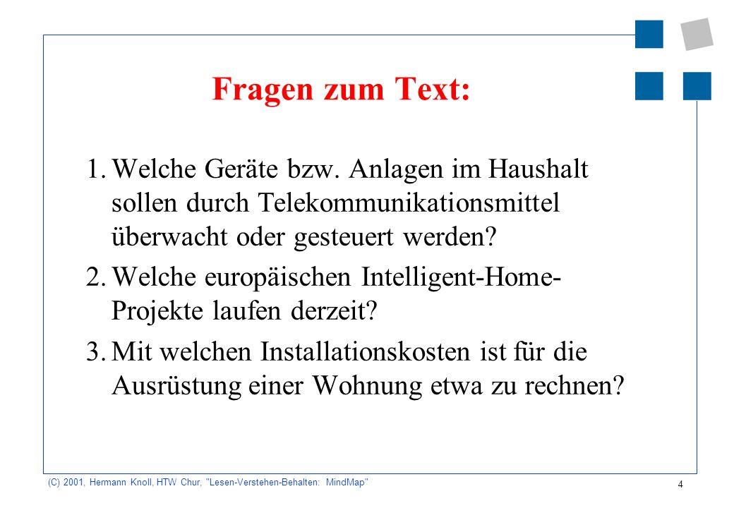 5 (C) 2001, Hermann Knoll, HTW Chur, Lesen-Verstehen-Behalten: MindMap Strukturierte Darstellung Regeln für das Strukturieren Schlüsselwörter MindMap