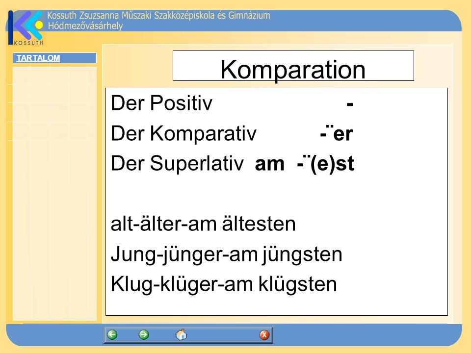 TARTALOM Themen Komparation der Adjektive Lassen Mit Fragewörtern eingeführte Nebensätze