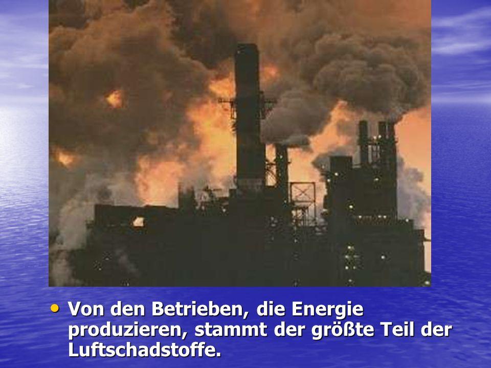 Von den Betrieben, die Energie produzieren, stammt der größte Teil der Luftschadstoffe.