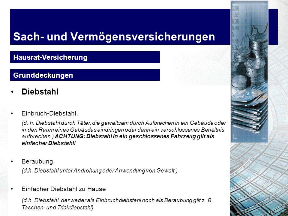 Sach- und Vermögensversicherungen Hausrat-Versicherung Diebstahl Einbruch-Diebstahl, (d.