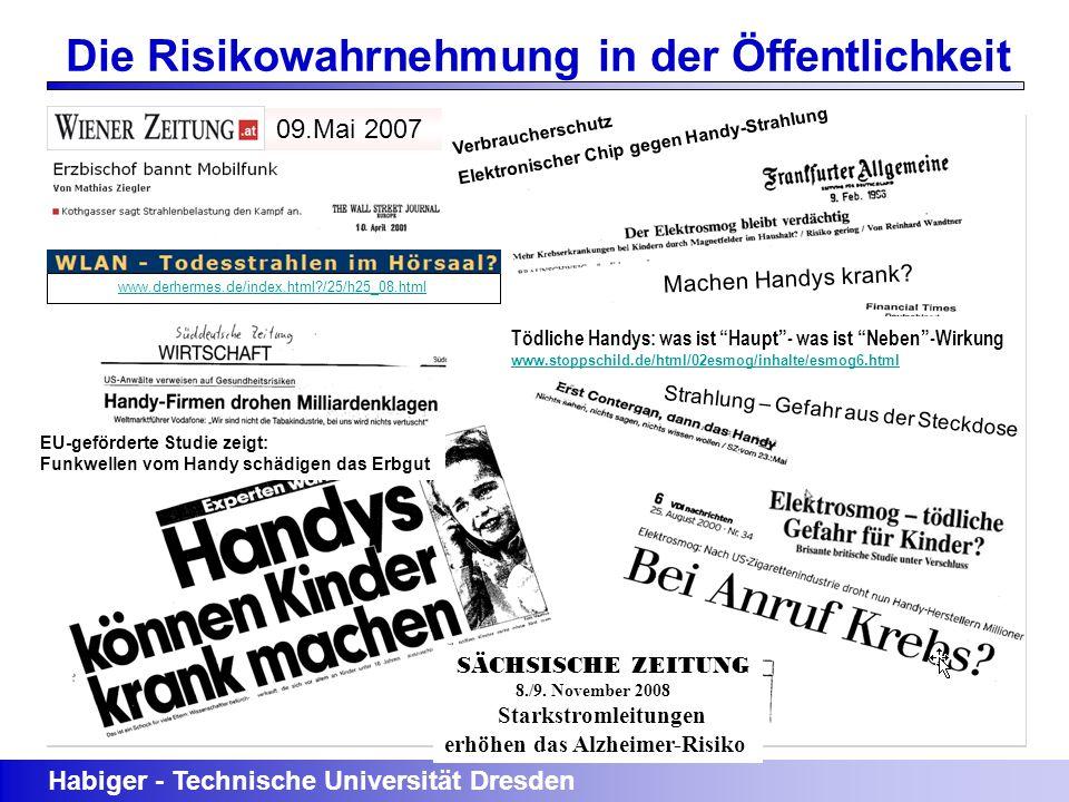09.Mai 2007 Habiger - Technische Universität Dresden Die Risikowahrnehmung in der Öffentlichkeit Verbraucherschutz Elektronischer Chip gegen Handy-Str
