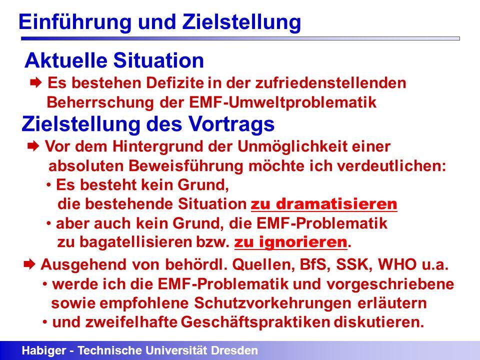 Einführung und Zielstellung Aktuelle Situation Es bestehen Defizite in der zufriedenstellenden Beherrschung der EMF-Umweltproblematik Zielstellung des