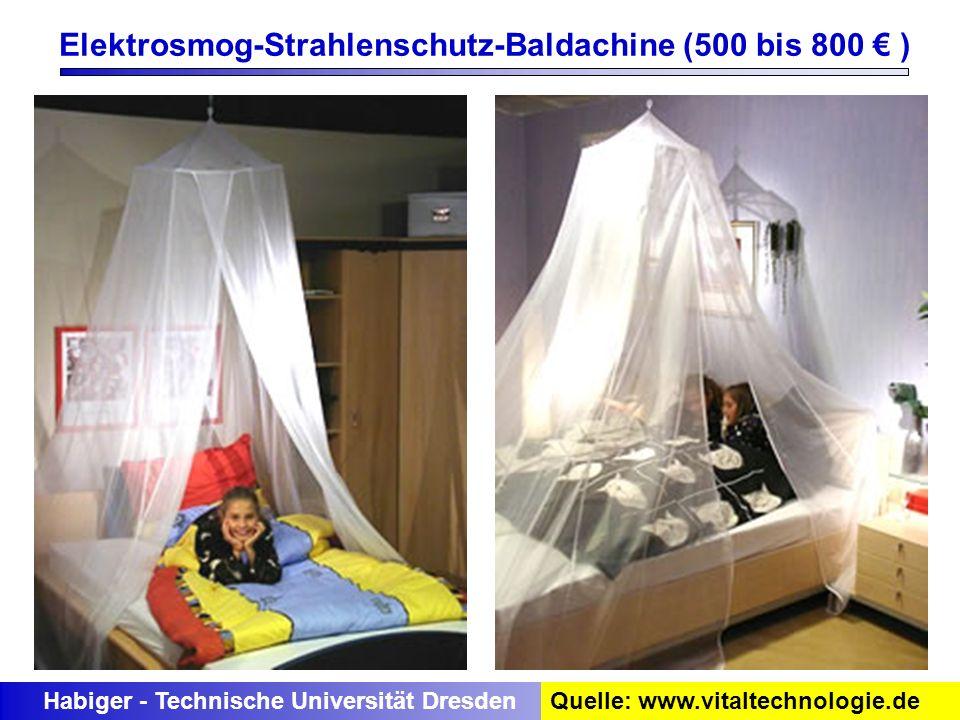 Elektrosmog-Strahlenschutz-Baldachine (500 bis 800 ) Habiger - Technische Universität DresdenQuelle: www.vitaltechnologie.de