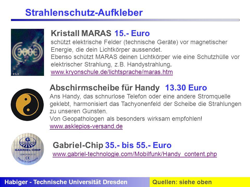 Habiger - Technische Universität DresdenQuellen: siehe oben Abschirmscheibe für Handy 13.30 Euro Ans Handy, das schnurlose Telefon oder eine andere St