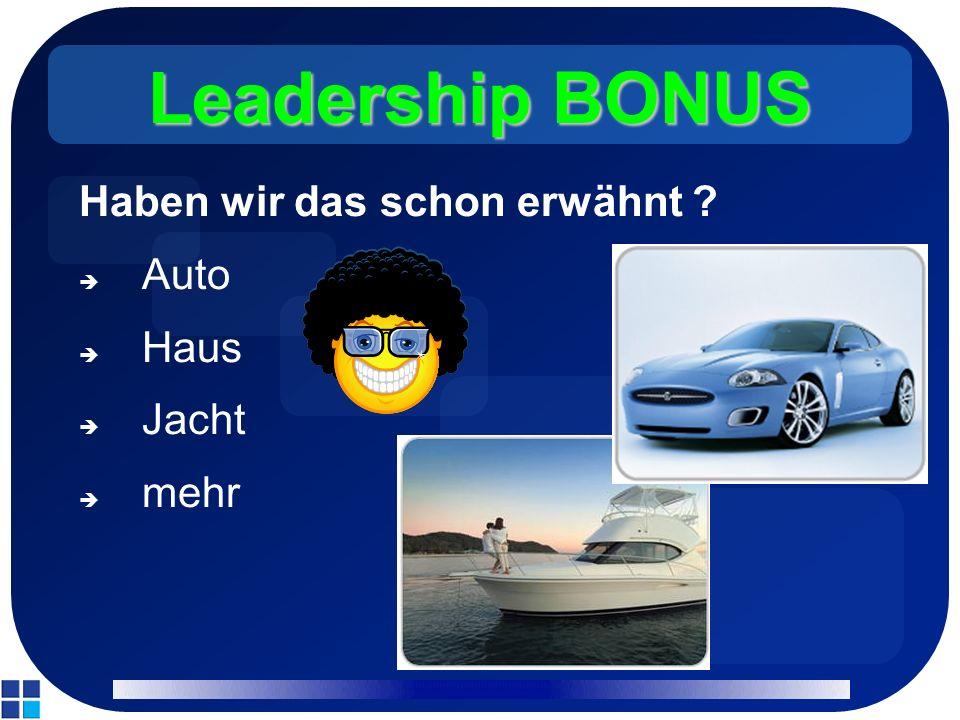 Haben wir das schon erwähnt Auto Haus Jacht mehr Leadership BONUS