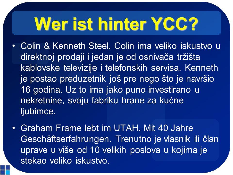 Wer ist hinter YCC? Colin & Kenneth Steel. Colin ima veliko iskustvo u direktnoj prodaji i jedan je od osnivača tržišta kablovske televizije i telefon