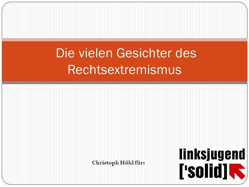 Die vielen Gesichter des Rechtsextremismus Christoph Höhl für:
