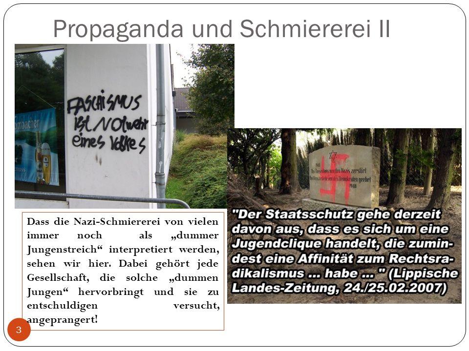 Propaganda und Schmiererei II 3 Dass die Nazi-Schmiererei von vielen immer noch als dummer Jungenstreich interpretiert werden, sehen wir hier. Dabei g
