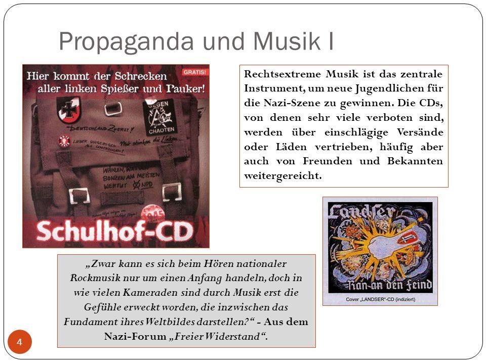 Propaganda und Musik II linksjugend.[solid] 5 In den Texten wird Gewalt, Hass, Rassismus und der historische Nationalsozialismus verherrlicht und eingefordert.