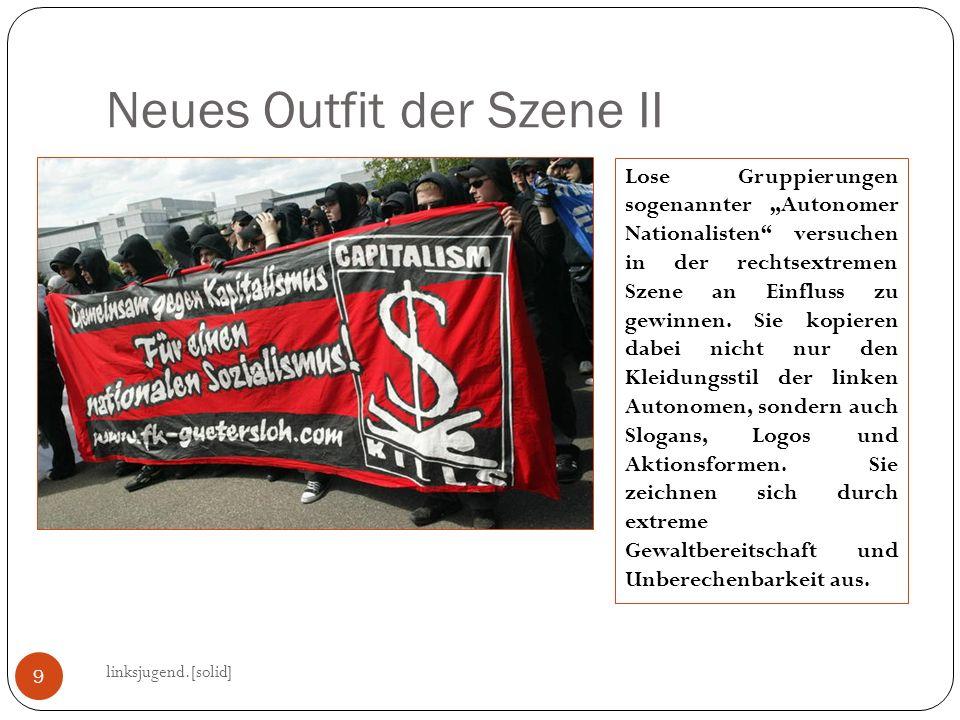 Neues Outfit der Szene II linksjugend.[solid] 9 Lose Gruppierungen sogenannter Autonomer Nationalisten versuchen in der rechtsextremen Szene an Einfluss zu gewinnen.