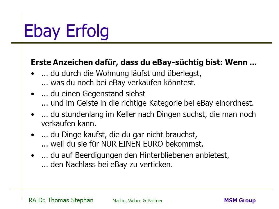 RA Dr. Thomas Stephan Martin, Weber & Partner MSM Group Ebay Erfolg Erste Anzeichen dafür, dass du eBay-süchtig bist: Wenn...... du durch die Wohnung