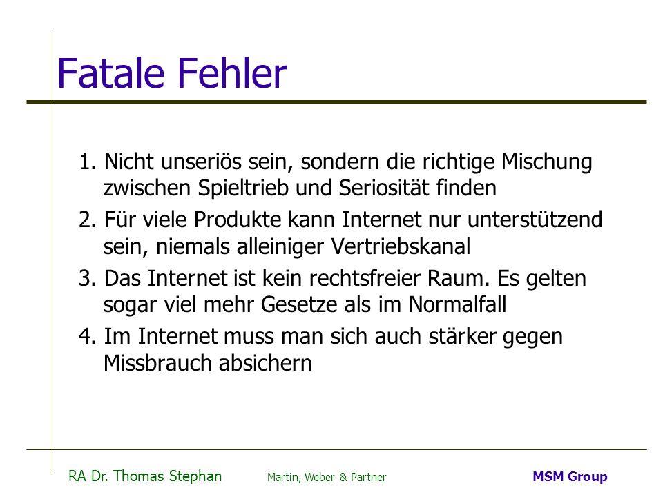 RA Dr. Thomas Stephan Martin, Weber & Partner MSM Group Fatale Fehler 1. Nicht unseriös sein, sondern die richtige Mischung zwischen Spieltrieb und Se