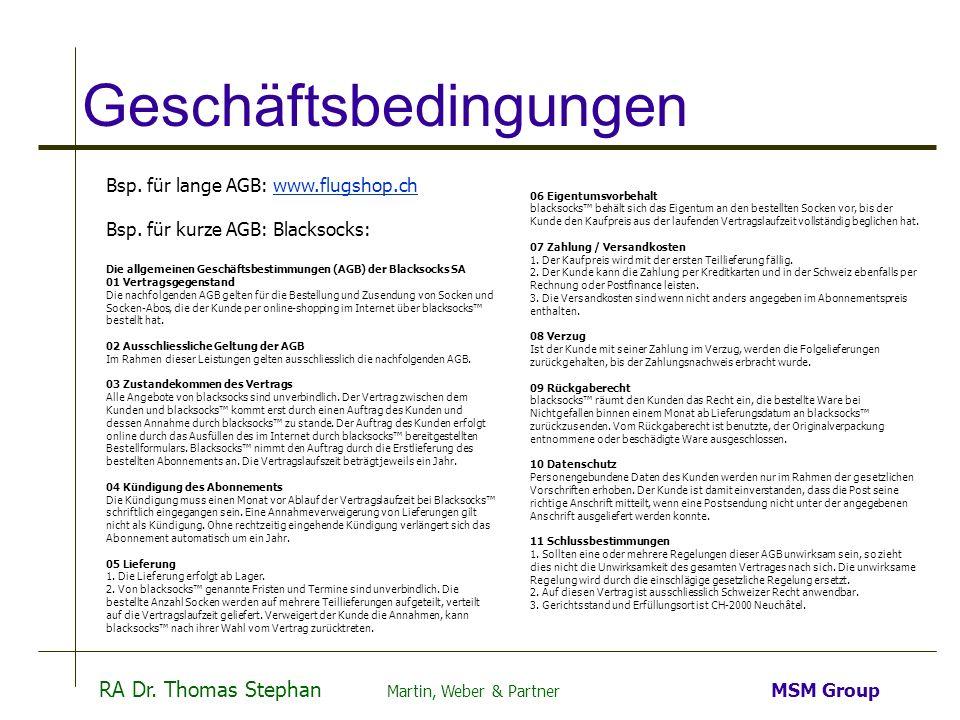 RA Dr. Thomas Stephan Martin, Weber & Partner MSM Group Geschäftsbedingungen Bsp. für lange AGB: www.flugshop.chwww.flugshop.ch Bsp. für kurze AGB: Bl