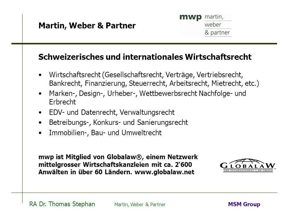 RA Dr. Thomas Stephan Martin, Weber & Partner MSM Group Martin, Weber & Partner Schweizerisches und internationales Wirtschaftsrecht Wirtschaftsrecht