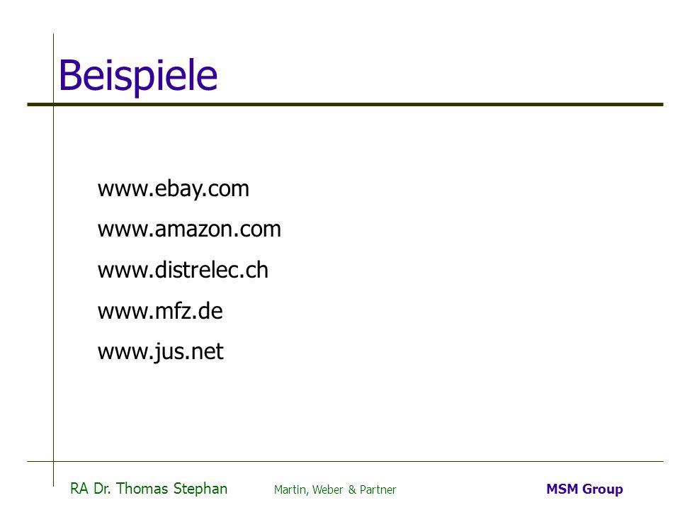 RA Dr. Thomas Stephan Martin, Weber & Partner MSM Group Beispiele www.ebay.com www.amazon.com www.distrelec.ch www.mfz.de www.jus.net