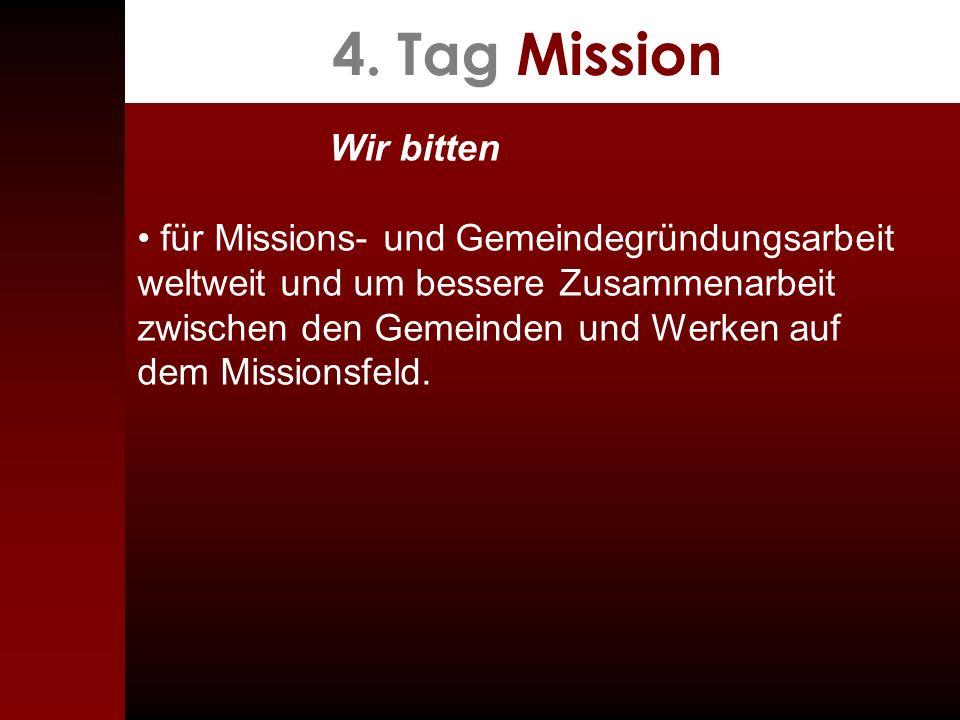 4. Tag Mission Wir bitten für Missions- und Gemeindegründungsarbeit weltweit und um bessere Zusammenarbeit zwischen den Gemeinden und Werken auf dem M