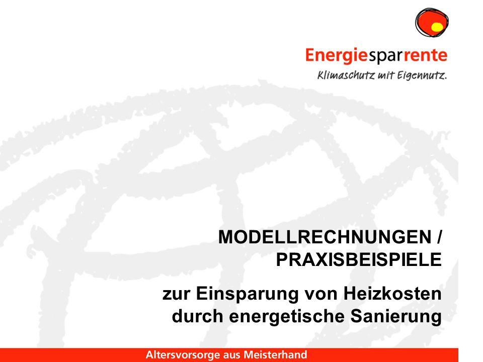 MODELLRECHNUNGEN / PRAXISBEISPIELE zur Einsparung von Heizkosten durch energetische Sanierung