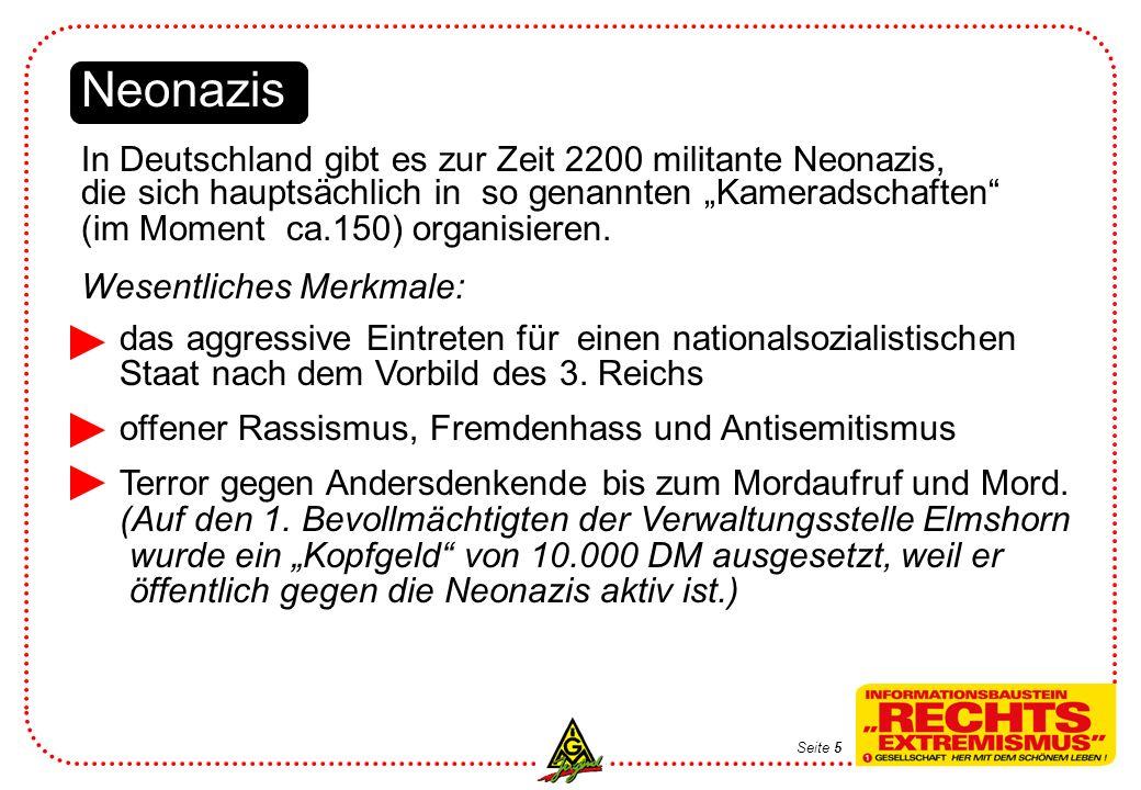 Neonazis In Deutschland gibt es zur Zeit 2200 militante Neonazis, die sich hauptsächlich in so genannten Kameradschaften (im Moment ca.150) organisieren.