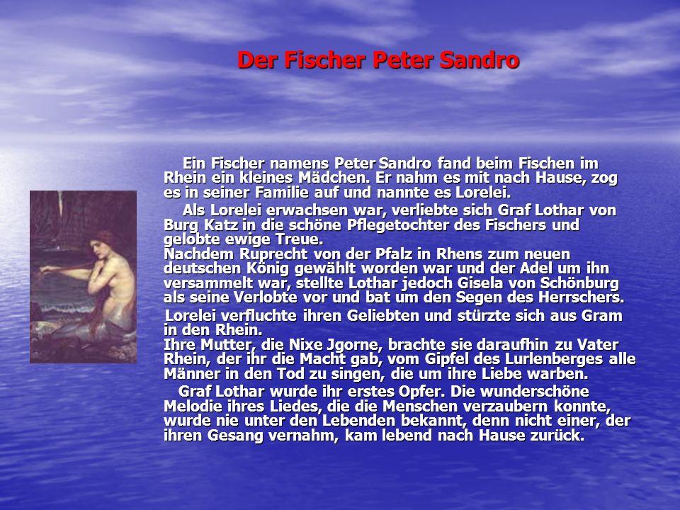 Ein Fischer namens Peter Sandro fand beim Fischen im Rhein ein kleines Mädchen. Er nahm es mit nach Hause, zog es in seiner Familie auf und nannte es