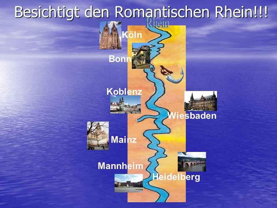 Besichtigt den Romantischen Rhein!!! Köln Bonn Koblenz Wiesbaden Mainz Mannheim Heidelberg